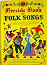 Fireside Book of Folk Songs by Margaret Bradford Boni