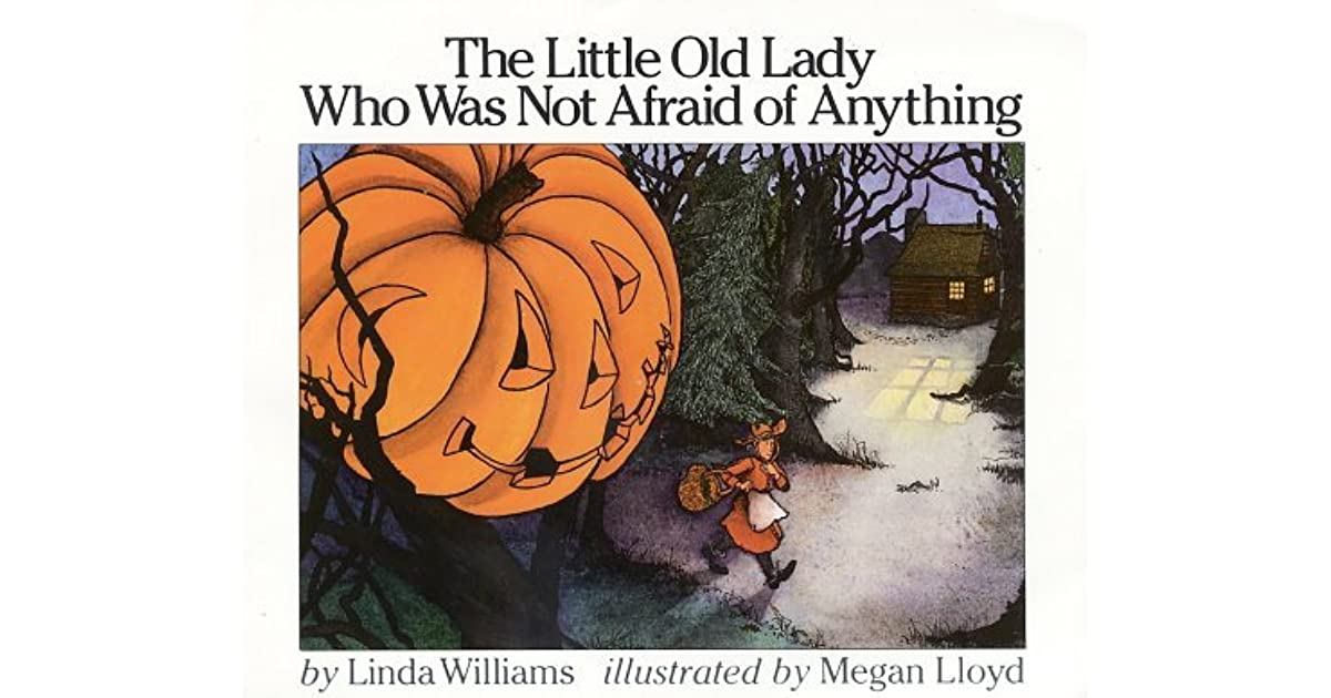 The Little Old Lady Who Was Not Afraid of Anything by Linda