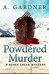 Powdered Murder (Bison Creek, #1)