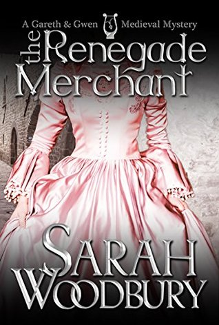 The Renegade Merchant (Gareth and Gwen Medieval Mysteries, #7)