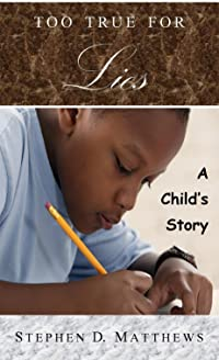 Too True For Lies: A Child's Story