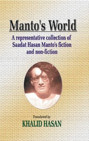 Manto's World: A Representative Collection Of Saadat Hasan Manto's Fiction And Non-Fiction
