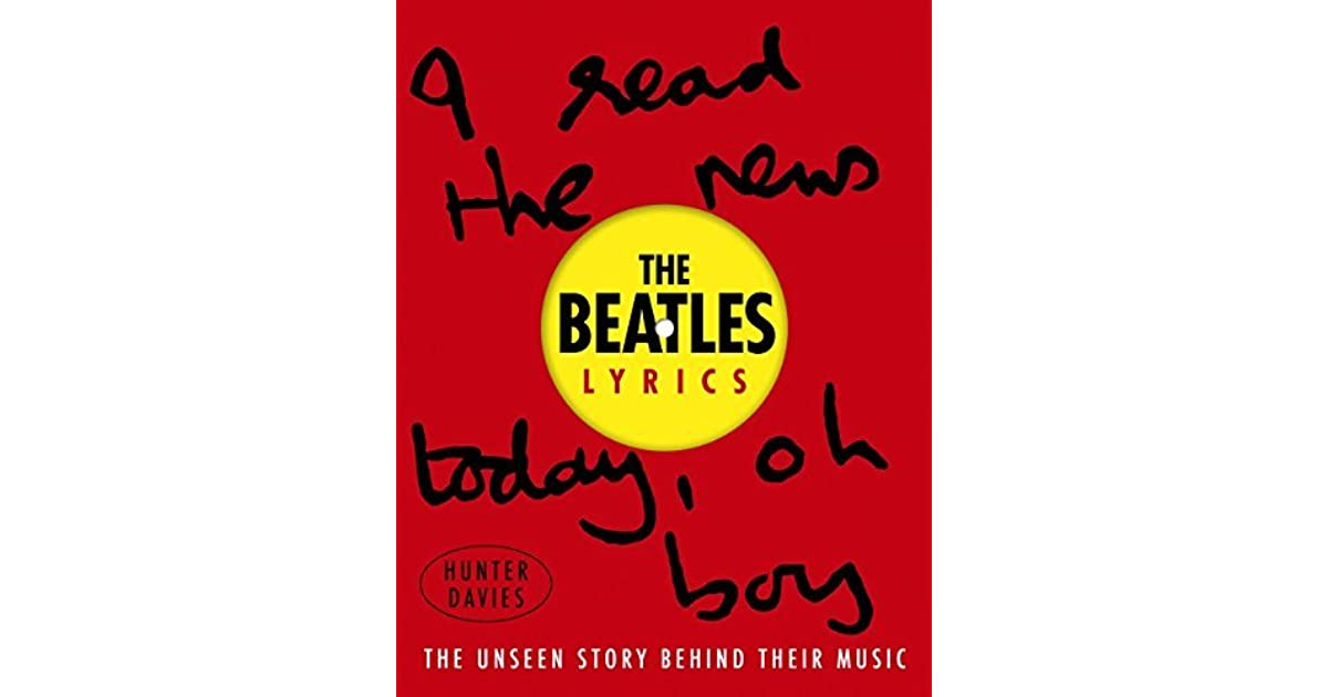 The Beatles Lyrics The Unseen Story Behind Their Music By The Beatles