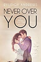 Never Over You (Never Over You #3)