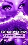Intelligent Design by Almondie Shampine
