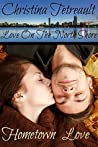 Hometown Love (Love on the North Shore, #2)
