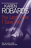 The Last Time I Saw Her (Dr Charlotte Stone Book 4)