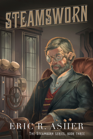 Steamsworn (Steamborn, #3)