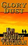 Glory Dust by Robert Vaughan
