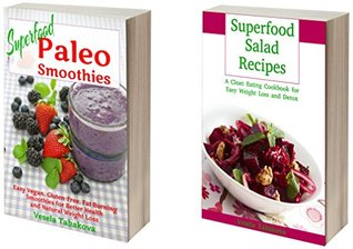 Delicious Superfood Cookbook Bundle: Superfood Paleo Smoothies and Clean Eating Superfood Salad Recipes for Better Health and Easy Weight Loss (Healthy Cookbook Series 24)