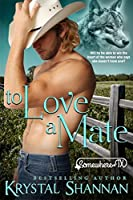 To Love a Mate: Somewhere, TX (VonBrandt Family, #2)
