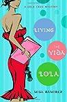 Living the Vida Lola (Lola Cruz Mystery, #1)