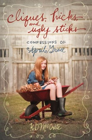 Cliques, Hicks, and Ugly Sticks (Confessions of April Grace #2)