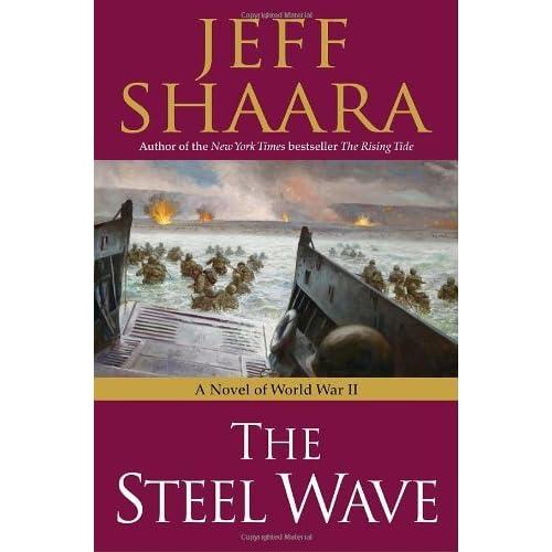 Read The Steel Wave World War Ii 1939 1945 2 By Jeff Shaara