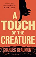 A Touch of the Creature: Unpublished Stories