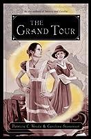 The Grand Tour (Cecelia and Kate, #2)