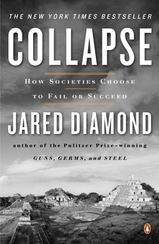 Jared Diamond Collapse How Societies Choose to