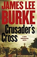 Crusader's Cross (Dave Robicheaux, #14)