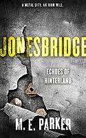 Jonesbridge (Echoes of Hinterland, #1)