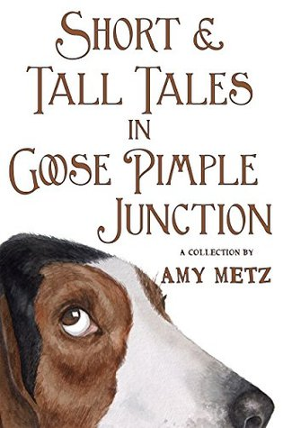 Short & Tall Tales in Goose Pimple Junction (Goose Pimple Junction #3)