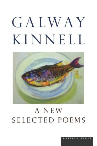 Galway Kinnell - A New Selected Poems