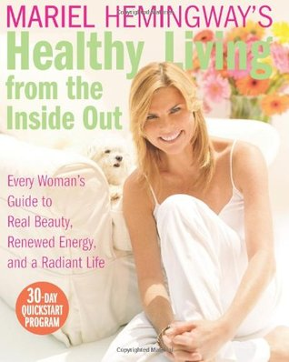 Mariel Hemingway's Healthy Living from the Inside Out