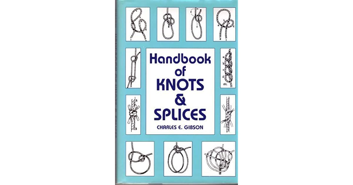 Handbook of knots and splices by charles e gibson fandeluxe Gallery
