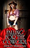Falling For The Cowgirl by Holly Watkins