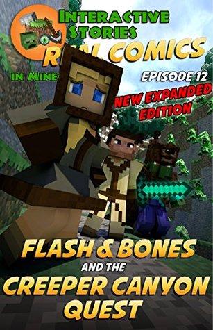 Minecraft Comics: Flash and Bones and the Creeper Canyon Quest: The Ultimate Minecraft Comics Adventure Series (Real Comics in Minecraft - Flash and Bones, #12)