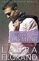 A Wish Upon Jasmine (La Vie en Roses, #2)
