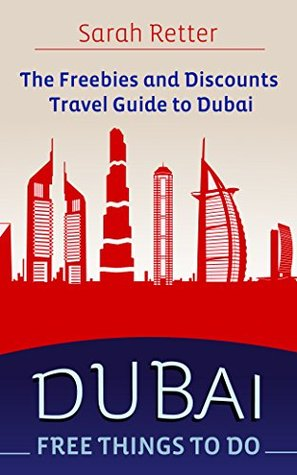 DUBAI: FREE THINGS TO DO.: The freebies and discounts travel guide to Dubai.