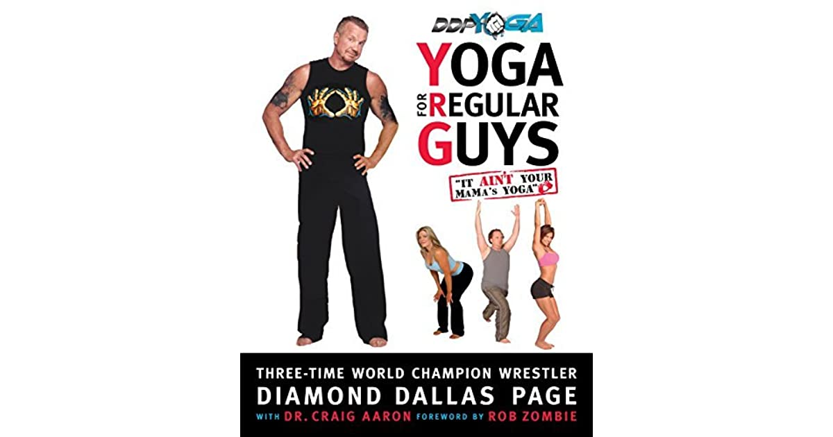Yoga For Regular Guys The Best Damn Workout On The Planet By Diamond Dallas Page