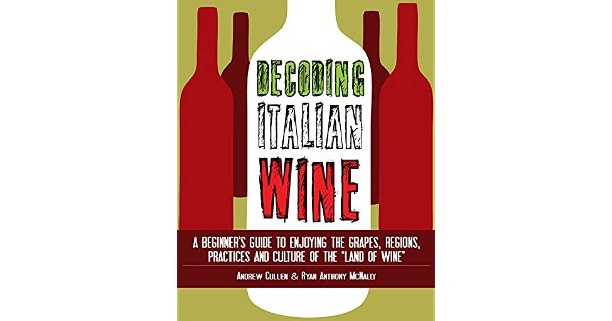 Decoding Italian Wine: A Beginner's Guide to Enjoying the
