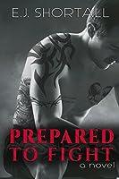 Prepared to Fight (A Contemporary MMA Romance)