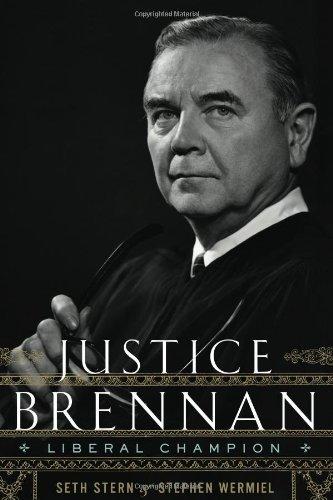 Justice Brennan  Liberal Champion