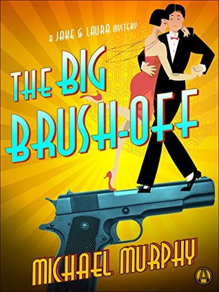 The Big Brush-off (A Jake & Laura Mystery #4)