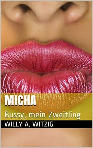 Micha: Bussy, mein Zweitling