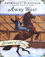 Away West (Scraps of Time, #2)