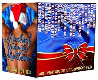 Mischief Under the Mistletoe: Holiday Hotties Just Waiting To Be Unwrapped