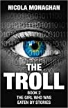 The Troll: Book 2, The Girl who was Eaten by Stories