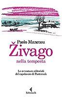 Živago nella tempesta: Le avventure editoriali del capolavoro di Pasternak