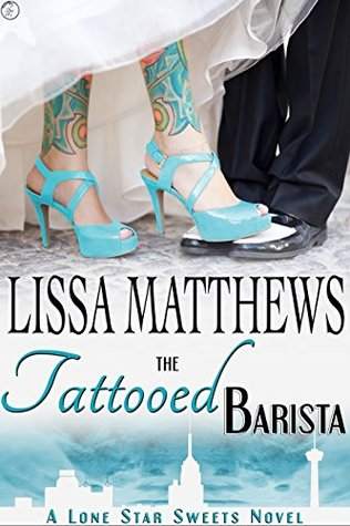 The Tattooed Barista (Lone Star Sweets, Book 3)