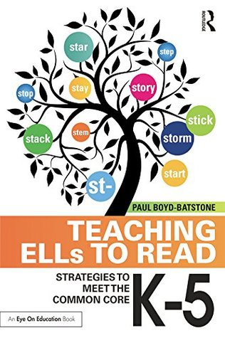 Teaching ELLs to Read: Strategies to Meet the Common Core, K-5