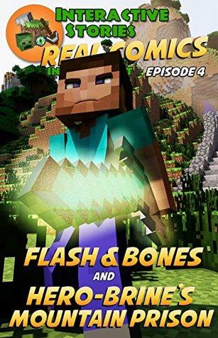 Minecraft: Flash and Bones and Hero-brine's Mountain Prison: The Ultimate Minecraft Comic Adventure Series (Real Comics in Minecraft - Flash and Bones, #4)