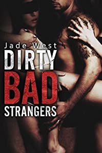 Dirty Bad Strangers (Dirty Bad, #3)