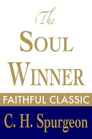 The Soul Winner by Charles Haddon Spurgeon