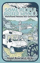 Some People Prefer Hotels: Motorhome Novices Tour Cornwall