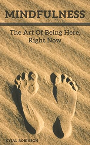 Mindfulness: The Art Of Being Here, Right Now