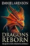 Dragons Reborn (Requiem for Dragons, #2)