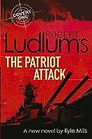 Robert Ludlum's The Patriot Attack (Covert-One)